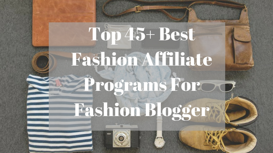 50c2636139c Top 45+ Best Fashion Affiliate Programs For Fashion Blogger