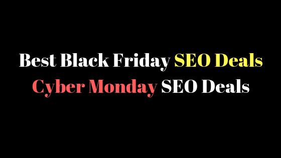 Best Black Friday SEO Deals : Cyber Monday SEO Deals