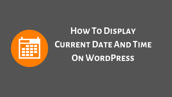 How To Display Current Date And Time On WordPress Header