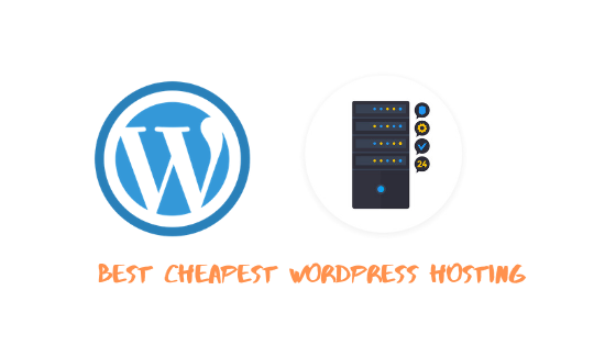 9+ Best Cheapest WordPress Hosting In 2019
